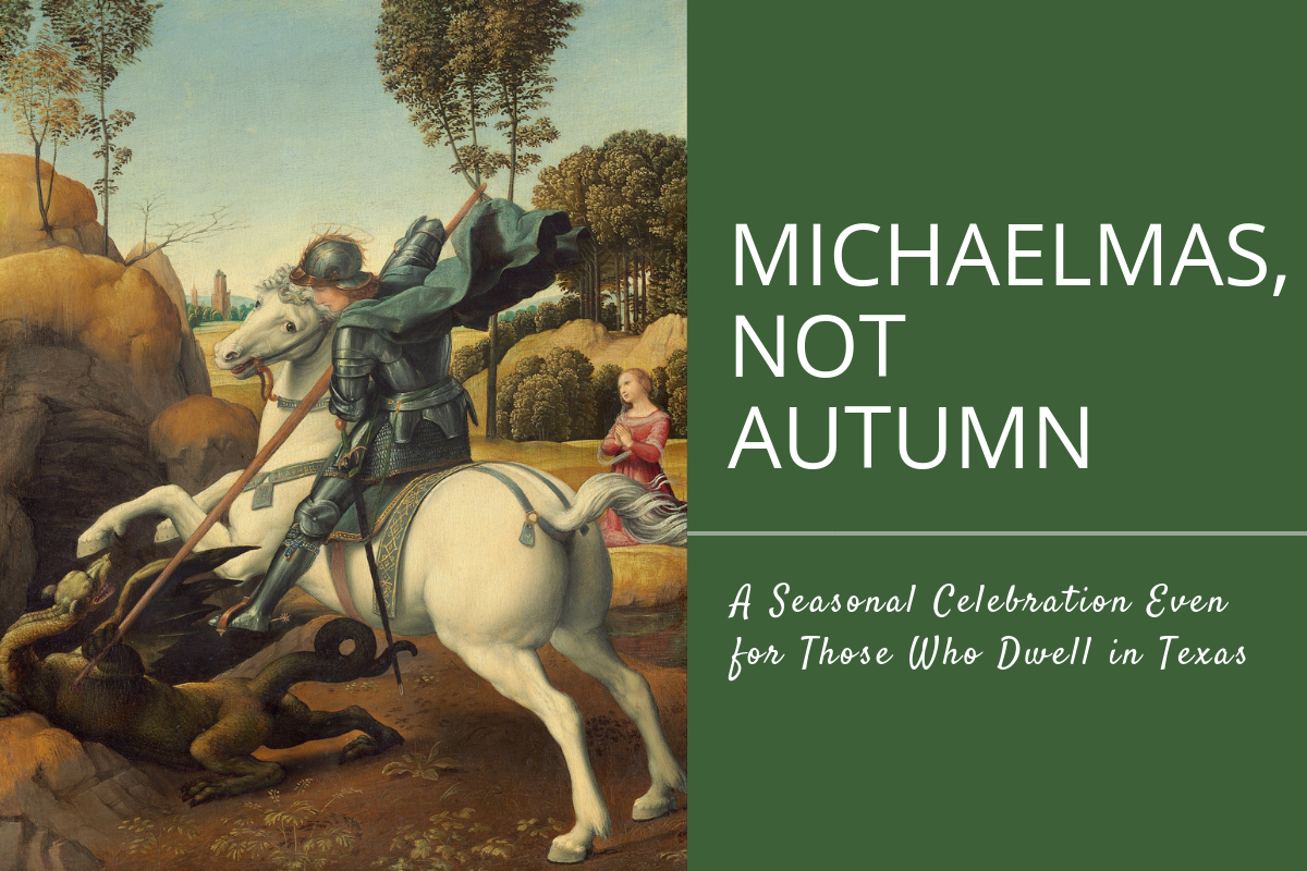 Michaelmas, Not Autumn | The Homely Hours